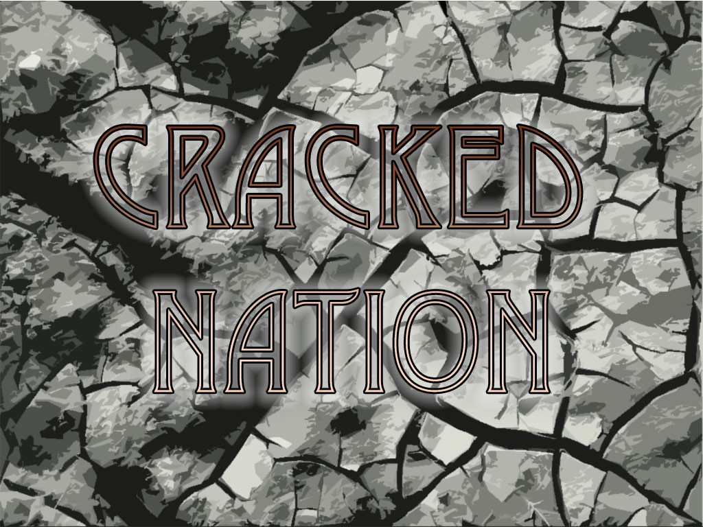 The Cracked Nation